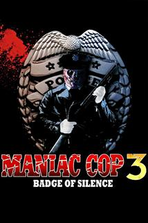 Maniac Cop III - Odznak mlčení