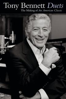 Tony Bennett: Duets - The Making of an American Classic  - Tony Bennett: Duets - The Making of an American Classic