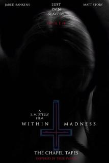 Within Madness: The Chapel Tapes