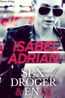 Sex Droger & en DJ
