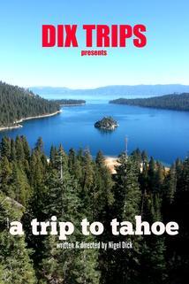 Dix Trips: A Trip to Tahoe