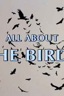 All About 'The Birds'  - All About 'The Birds'