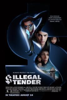 Prachy mimo zákon  - Illegal Tender
