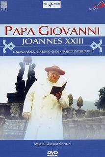 Jan XXIII.: Papež míru  - Papa Giovanni - Ioannes XXIII