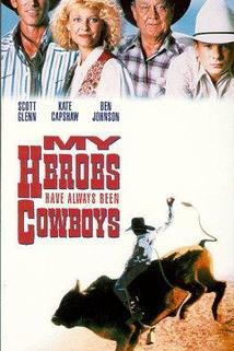 Mými hrdiny byli vždy kovbojové