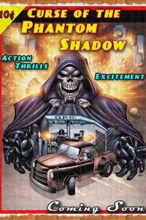 Curse of the Phantom Shadow