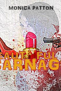 Monica Patton: Beautiful Carnage