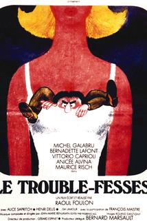 Trouble-fesses, Le