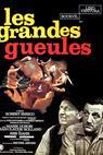 Grandes gueules, Les