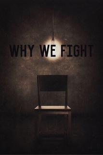 Why We Fight  - Why We Fight