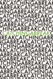Catching a Break  - Catching a Break