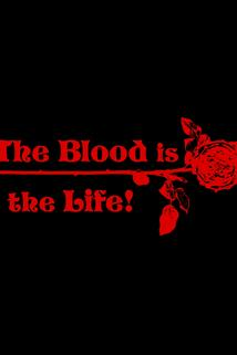 The Blood Is the Life  - The Blood Is the Life