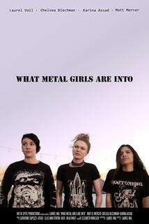 What Metal Girls Are Into  - What Metal Girls Are Into