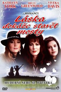 Láska dokáže stavět mosty  - Naomi & Wynonna: Love Can Build a Bridge