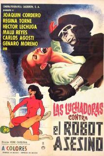 Luchadoras contra el robot asesino, Las