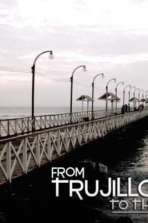From Trujillo: Peru to the World
