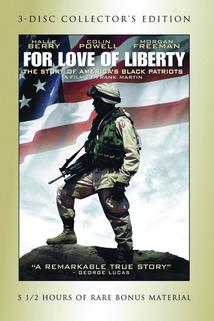 For Love of Liberty: The Story of America's Black Patriots  - For Love of Liberty: The Story of America's Black Patriots