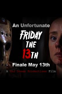 An Unfortunate Friday the 13th Part VI