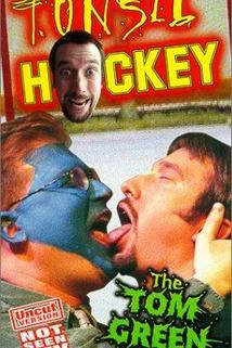 Tom Green: Tonsil Hockey