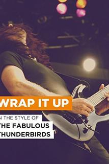 The Fabulous Thunderbirds: Wrap It Up