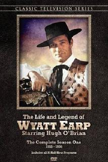 The Life and Legend of Wyatt Earp  - The Life and Legend of Wyatt Earp