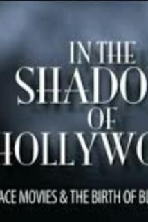 In the Shadow of Hollywood