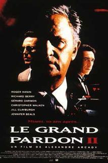 Grand pardon II, Le
