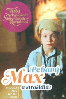 Pehavý Max a strašidlá  - Freckled Max and the Ghost