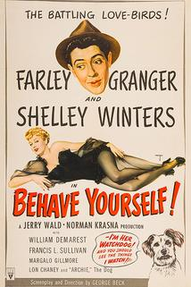 Behave Yourself!