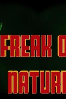 Freak of Nature: 10 Years Later