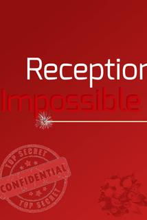 Reception Impossible