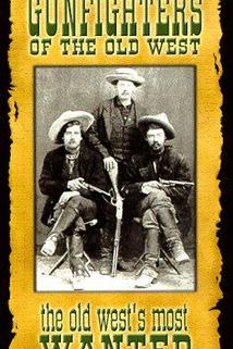 Gunfighters of the Old West  - Gunfighters of the Old West