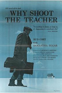 Proč střílet učitele  - Why Shoot the Teacher?