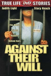 Proti své vůli  - Against Their Will: Women in Prison