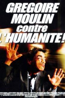Gregoir Moulin proti lidskosti