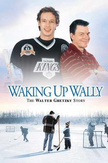 Probuzení  - Waking Up Wally: The Walter Gretzky Story