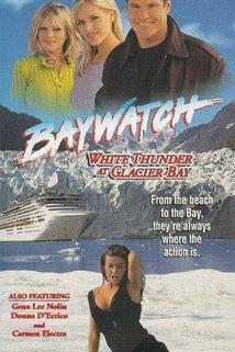 Baywatch: White Thunder at Glacier Bay  - Baywatch: White Thunder at Glacier Bay