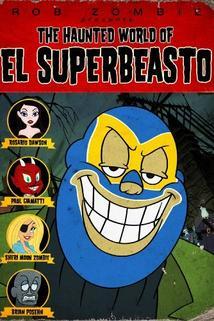 The Haunted World of El Superbeasto  - The Haunted World of El Superbeasto