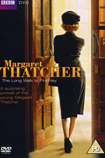 Margaret Thatcher: The Long Walk to Finchley  - Margaret Thatcher: The Long Walk to Finchley