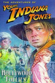 Mladý Indiana Jones: Hollywoodské třeštění