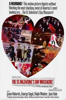 Masakr na svatého Valentýna  - St. Valentine's Day Massacre, The
