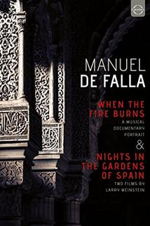When the Fire Burns: The Life and Music of Manuel de Falla