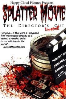 Splatter Movie: The Director's Cut