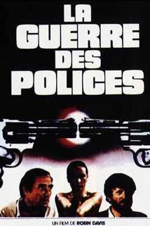 Válka policajtů  - Guerre des polices, La