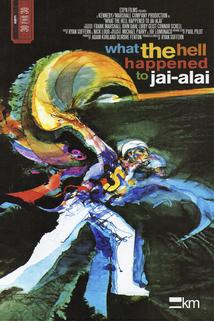 What the Hell Happened to Jai Alai