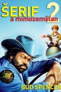 Šerif a mimozemšťan 2  - Chissà perché... capitano tutte a me