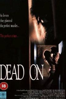 Dokonalá vražda  - Dead On