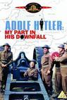 Adolf Hitler - Můj podíl na jeho pádu