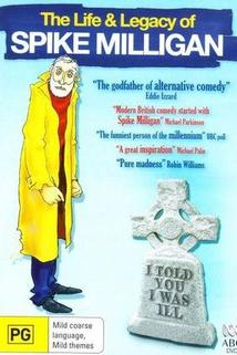 I Told You I Was Ill: The Life and Legacy of Spike Milligan