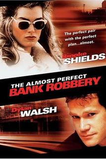 The Almost Perfect Bank Robbery  - The Almost Perfect Bank Robbery